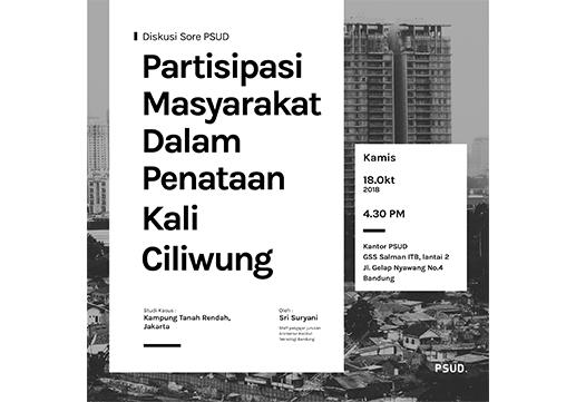 Diskusi Sore PSUD – Partisipasi Masyarakat dalam Penataan Kali Ciliwung
